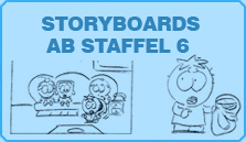 Storyboards ab Staffel 6