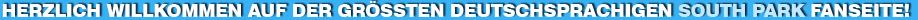 Die größte deutsche South Park Fanpage